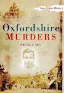 Sly, Nicola - Oxfordshire Murders - 9780752453590 - V9780752453590