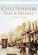 Hanks, David - Cheltenham Past & Present - 9780752453668 - V9780752453668