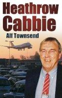 Townsend, Alf - Heathrow Cabbie - 9780752453873 - V9780752453873