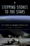 Treadwell, Terry C. - Stepping Stones to the Stars: The Story of Manned Spaceflight - 9780752454092 - V9780752454092