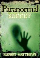 Matthews, Rupert - Paranormal Surrey - 9780752454221 - V9780752454221