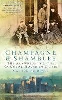 Beale, Catherine - Champagne and Shambles - Crisis at the Country House - 9780752454351 - V9780752454351