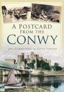 Turner, Keith, Dobrzynski, Jan - A Postcard from the Conwy - 9780752454580 - V9780752454580