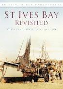 St Ives Trust - St Ives Bay Revisited - 9780752454610 - V9780752454610