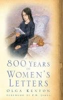 Kenyon, Olga - 800 Year's of Women's Letters - 9780752454795 - V9780752454795