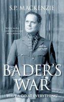 Mackenzie, S.P. - Bader's War - 9780752455341 - V9780752455341