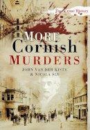 Sly, Nicola; Van der Kiste, John - More Cornish Murders - 9780752455457 - V9780752455457