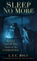 Rolt, L. T. C. - Sleep No More - 9780752455778 - V9780752455778