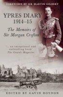 Roynon, Gavin, Crofton, Sir Morgan - Ypres Diary 1914-1915 - 9780752455792 - V9780752455792