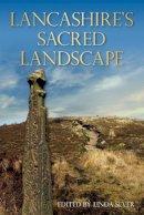 Sever, Linda - Lancashire's Sacred Landscape - 9780752455877 - V9780752455877