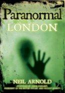 Arnold, Neil - Paranormal London - 9780752455914 - V9780752455914