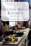 Sambrook, Pamela A., Brears, Peter - The Country House Kitchen 1650-1900 - 9780752455969 - V9780752455969