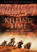 Saunders, Nicholas J. - Killing Time - 9780752456027 - V9780752456027