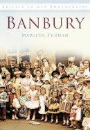 Yurdan, Marilyn - Banbury In Old Photographs - 9780752456065 - V9780752456065