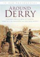 Craig, Maura - Around Derry in Old Photographs (Britain in Old Photographs) - 9780752456270 - V9780752456270