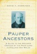 Hawkings, David T. - Pauper Ancestors - 9780752456652 - V9780752456652