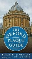 Warr, Elizabeth Jean - The Oxford Plaque Guide - 9780752456874 - V9780752456874
