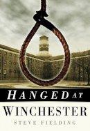 Fielding, Steve - Hanged at Winchester - 9780752457079 - V9780752457079