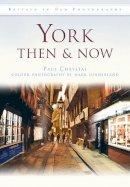 Paul Chrystal, Mark Sunderland - York Then & Now - 9780752457352 - V9780752457352
