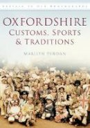 Yurdan, Marilyn - Oxfordshire Customs, Sports & Traditions (Britain in Old Photographs) - 9780752457437 - V9780752457437