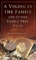 Gregson, Keith - A Viking in the Family, and Other Family Tree Tales - 9780752457727 - V9780752457727