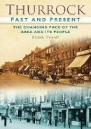 EVANS, Brian - Thurrock Past and Present: the Changing Faces of the Area and Its People - 9780752458021 - V9780752458021