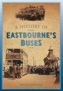 Hymans, Mick - History of Eastbourne's Buses - 9780752458038 - V9780752458038