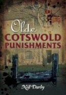 Darby, Nell - Olde Cotswold Punishments - 9780752458151 - V9780752458151