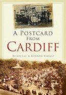 Brian Lee (author), Amanda Harvey (author) - A Postcard from Cardiff - 9780752458366 - V9780752458366