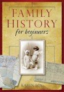 Foy, Karen - Family History For Beginners - 9780752458380 - V9780752458380