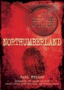 Heslop, Paul - Murder and Crime in Northumberland - 9780752458724 - V9780752458724