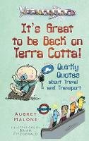 Malone, Aubrey - It's Great to be Back on Terra Cotta!: Quirky Quotes about Travel and Transport - 9780752458946 - V9780752458946