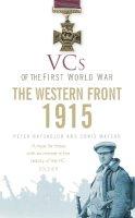 Batchelor, Peter F.; Matson, Christopher - VCs of the First World War - 9780752460574 - V9780752460574