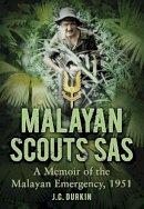 Durkin, J. C. - Malayan Scouts SAS: A Memoir of the Malayan Emergency, 1951 - 9780752461106 - V9780752461106