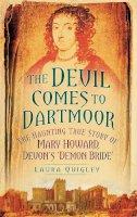 Quigley, Laura - The Devil Comes to Dartmoor - 9780752461113 - V9780752461113