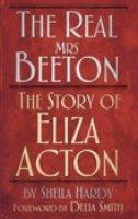 Hardy, Sheila - The Real Mrs Beeton - 9780752461229 - V9780752461229