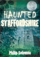 Solomon, Philip - Haunted Staffordshire - 9780752461687 - V9780752461687