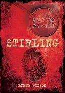 Wilson, Lynne - Murder & Crime in Stirling - 9780752462721 - V9780752462721
