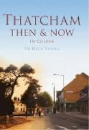 Young, Dr. Nick - Thatcham Then & Now: In Colour - 9780752462769 - V9780752462769