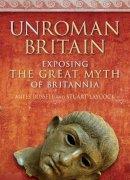 Russell, Miles; Laycock, Stuart - UnRoman Britain - 9780752462851 - V9780752462851