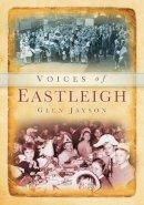 Jayson, Glen - Voices of Eastleigh - 9780752463018 - V9780752463018