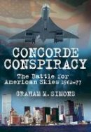 Simons, Graham M. - Concorde Conspiracy - 9780752463650 - V9780752463650
