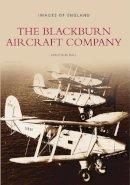 Malcolm Hall - The Blackburn Aircraft Company: Images of England - 9780752464107 - V9780752464107