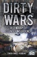 Robbins, Simon - Dirty Wars: A Century of Counterinsurgency - 9780752464114 - V9780752464114