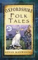 Manwaring, Kevin - Oxfordshire Folk Tales - 9780752464145 - V9780752464145