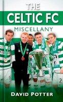 Potter, David - The Celtic Miscellany (Miscellany (History Press)) - 9780752464626 - V9780752464626