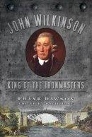 Dawson, Frank - John Wilkinson - 9780752464817 - V9780752464817