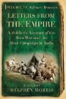 Morris, Stephen - Letters from the Empire - 9780752465180 - V9780752465180