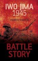 Rawson, Andrew - Battle Story: Iwo Jima 1945 - 9780752465760 - V9780752465760