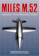 Brown CBE  DSC  AFC  QCUSA  RN, Captain Eric, Bancroft C.Eng MRAeS, Dennis - The Miles M.52: Gateway to Supersonic Flight - 9780752470146 - KSC0000133
